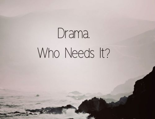 Drama. Who needs it?